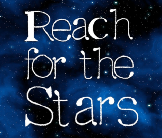 picture of starlit sky with the caption: reach for the stars